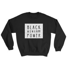 The power and resilience of a black woman. sturdy and warm sweatshirt bound to keep you warm in the colder months. A pre-shrunk, classic fit sweater that's made with air-jet spun yarn for a soft feel.