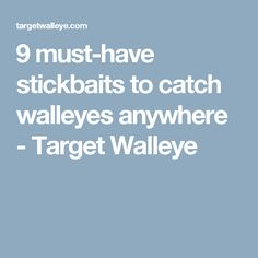 9 must-have stickbaits to catch walleyes anywhere - Target Walleye