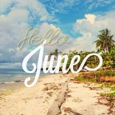 Hello June!!! #hello #words #june