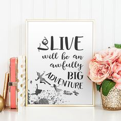 """""""To live will be an awfully big adventure."""" - Peter Pan  INSTANT DOWNLOAD JPEG File 8.5x11 Inches = 216x279 mm  If you need another size of the image, please, also write to us http://etsy.me/1SRPc1G Its free to change the size of the file after purchase. But if you need large size then first please contact us to clarify the capability to keep good print quality. ===================== Click here to see the listing with the same quote in different design…"""