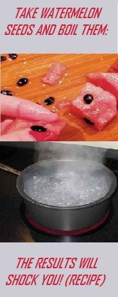 TAKE WATERMELON SEEDS AND BOIL THEM: THE RESULTS WILL SHOCK YOU! (RECIPE ):