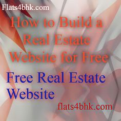 How to Build a Real Estate Website for Free, Free Real Estate Website