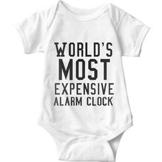 World's Most Expensive Alarm Clock White Baby Onesie   Sarcastic Me
