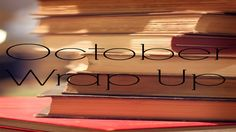 Book I Read in October for my October Wrap Up