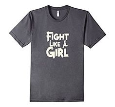 3a00e2c2f7a You ll love this Fight Like A Girl Funny Sports Womens Rights T Shirt.