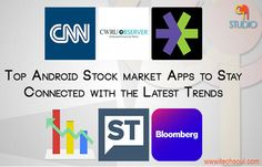 Top Android Stock Market Apps To Stay Connected With The Latest Trends