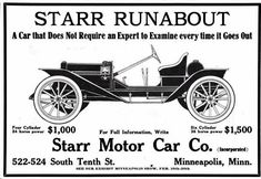 "The Starr Motor Car Company, Minneapolis, MN,  was organized in late 1909 by Fred Starr who had previously worked for the White automobile company. Its slogan was the ""Wise Men from the East followed the Starr,but the Wise Men from the West Rode in Them"". In 1910, he indicated that he was moving his factory to Wisconsin, but it never happened. Evedintely there were not too many ""Wise Men from the West "", because the company closed down that year after building only six cars."