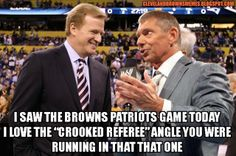 """Vince McMahon is pleased that the NFL is becoming a predetermined brand of """"Sports Entertainment"""" as opposed to a fair athletic competition.  """"All Hail Tom Brady"""" - Jerome Bogar"""