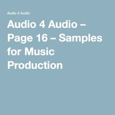 Audio 4 Audio – Page 16 – Samples for Music Production