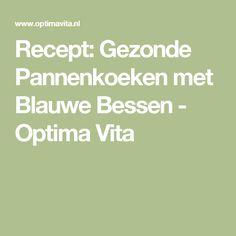 Recept: Gezonde Pannenkoeken met Blauwe Bessen - Optima Vita