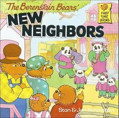 The Berenstain Bears' New Neighbors by Stan and Jan Berenstain