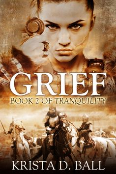 Grief by Krista D.Ball second book in the Tranquility series, equally good & recommended (or buy the omnibus edition). Consistent action, good characters, nice world. Kingdom In Chaos, Mountains Of Madness, Shadow King, Sea Queen, Sisters Book, Blood Elf, Game Theory, Book Nooks, Book Authors