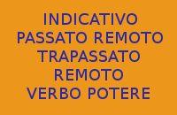 10 FRASI IN ITALIANO CON L'INDICATIVO PASSATO REMOTO E TRAPASSATO REMOTO DEL VERBO POTERE
