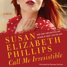 Call Me Irresistible (Unabridged) - Susan Elizabeth Phillips |...: Call Me Irresistible (Unabridged) - Susan Elizabeth Phillips |… #Romance