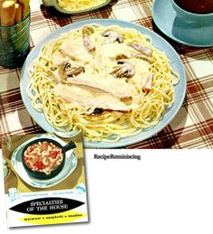 """Spaghetti Tetrazzini Armando – Spaghetti With Cream Of Chicken Sauce - A recipe from """"Specialities Of The House"""" published by The Durum Wheat Institute in 1960 - A famous Italian dish which rates a spot in the recipe files of any cosmopolitan cook."""