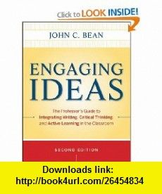 Engaging Ideas The Professors Guide to Integrating Writing, Critical Thinking, and Active Learning in the Classroom (Jossey Bass Higher and Adult Education) (9780470532904) John C. Bean, Maryellen Weimer , ISBN-10: 0470532904  , ISBN-13: 978-0470532904 ,  , tutorials , pdf , ebook , torrent , downloads , rapidshare , filesonic , hotfile , megaupload , fileserve