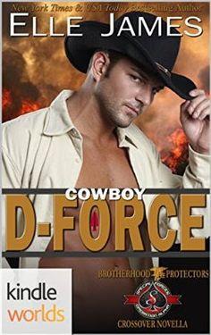 Special Forces Operation Alpha Cowboy D-Force (Kindle Worlds Novella) (Brotherhood Protectors Book 4)