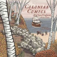 Colonial Comics: New England 1620-1750 by Jason Rodriguez - Collects twenty comics that depict life in Colonial New England between 1620 and 1750.