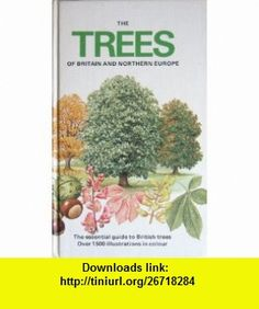 Trees of Britain and Europe (9780002190374) Alan Mitchell, John Wilkinson , ISBN-10: 0002190370  , ISBN-13: 978-0002190374 ,  , tutorials , pdf , ebook , torrent , downloads , rapidshare , filesonic , hotfile , megaupload , fileserve