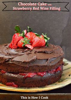 Chocolate Strawberry Red Wine Cake is a fun take on an old classic. Perfect Chocolate Cake, Best Chocolate Desserts, Chocolate Strawberry Cake, Strawberry Filling, Strawberry Cakes, Chocolate Frosting, Strawberry Recipes, Baking Chocolate, Chocolate Truffles