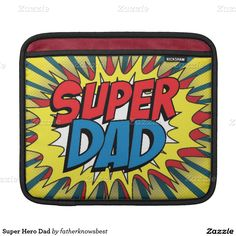 Super Hero Dad iPad Sleeve