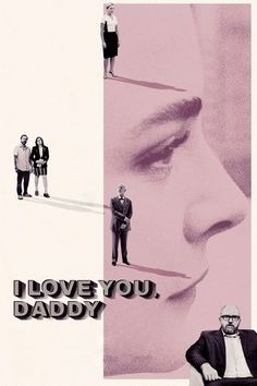 Watch I Love You, Daddy Full Movies Online Free HD