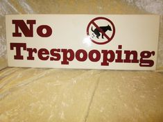 Funny No Soliciting Sign No Trespooping by SonoranSandmanLLC