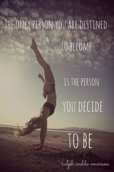The only person you are destined to become is the person you decide to be. #fitspiration #fitnessquotes #inspiringquotes