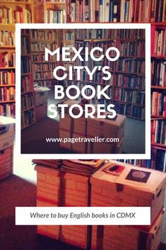 When I pass a bookshop, I can't help but pop in. So, despite no Spanish, I still managed to find the best Mexico City bookstores (for books in English, at least). Read on if you're also a book addict and want to find out the best bookshops in CDMX!