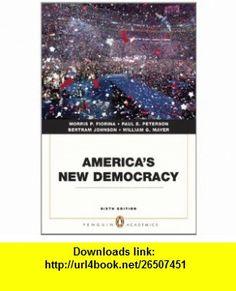 Americas New Democracy (6th Edition) (9780205806737) Morris P. Fiorina, Paul E. Peterson, Bertram Johnson, William G. Mayer , ISBN-10: 0205806732  , ISBN-13: 978-0205806737 ,  , tutorials , pdf , ebook , torrent , downloads , rapidshare , filesonic , hotfile , megaupload , fileserve