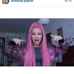 Ohhlala! What do you think of her pink braids?