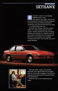 1988 Buick Skyhawk. Classic Auto, Classic Cars, Buick Skyhawk, Car Advertising, Old Ads, General Motors, Car Stuff, Vintage Cars, Transportation