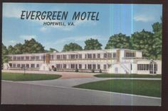 Evergreen Motel was one of the only places to stay in Hopewell when I was a child.