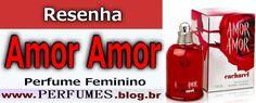 Perfume Amor Amor  http://perfumes.blog.br/resenha-de-perfumes-cacharel-amor-amor-feminino-preco