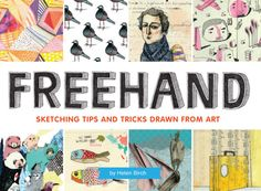 Freehand: Sketching Tips And Tricks Drawn From Art, by Helen Birch.