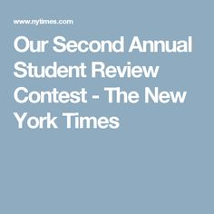 Our Second Annual Student Review Contest - The New York Times