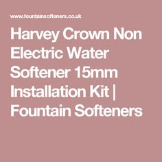 Harvey Crown Non Electric Water Softener 15mm Installation Kit | Fountain Softeners