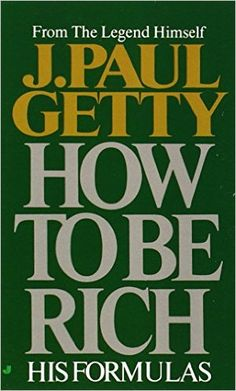 How to Be Rich: J. Paul Getty: Amazon.com.mx: Libros