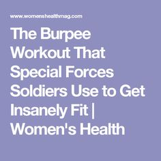 The Burpee Workout That Special Forces Soldiers Use to Get Insanely Fit | Women's Health