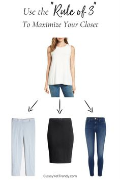"Use the ""Rule of 3"" to maximize your closet! One of 6 tips you can follow to always love what you buy. You'll wear the clothes in your closet for a long time. Men and women can follow these fashion tips for their wardrobe. This rule applies to any top, tee, shirt, blouse, jeans, skirt, shorts and pants."