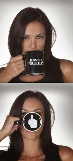 Cool Have a Nice Day Coffee Mug | From Men know why on Google+ | #coffeemug #haveaniceday