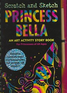 Princess Bella Scratch And Sketch: An Art Activity Story Book For Princesses Of All Ages