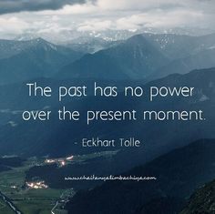 The past has no power  over the present moment   #insta4like #motivation #quotes