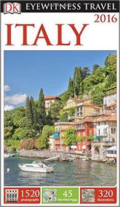 DK Eyewitness Travel Guide: Italy: DK Publishing