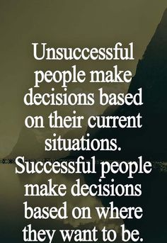Decision based on what they want to be