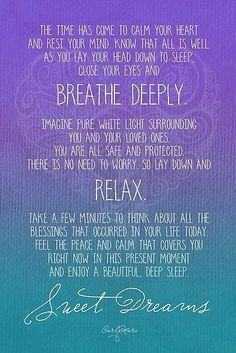 Breathe deeply. Relax. Sweet dreams
