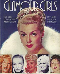 Glamour in the 1940s - Lana Turner, Rita Hayworth, Marlene Dietrich, Betty Grable, Jean Harlow & Ava Gardner.