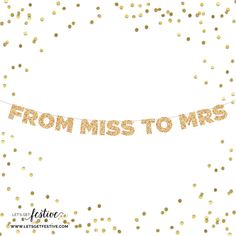 From Miss to Mrs Glitter Banner | Bachelorette Party | Bridal Shower | Photo Booth | Backdrop | Photo Prop | By Let's Get Festive on Etsy, $20.00