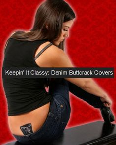 Buttcrack covers  Many years ago there were these things called Anti-panty's! Basically, you adhered a round patch to the crotch of your pants & went commando!!! Maybe they will make a comeback?! Then they could sell the crack covers & anti-panty's in combo packs!!!