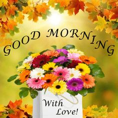 Good Morning With Love For You coffee greetings good morning good morning greeting good morning quote good morning poem good morning blessings good morning friends and family good morning coffee Good Morning Gif Images, Good Morning Beautiful Gif, Good Morning Cards, Happy Morning, Good Morning Picture, Good Morning Flowers, Good Morning Love, Good Morning Greetings, Morning Pictures